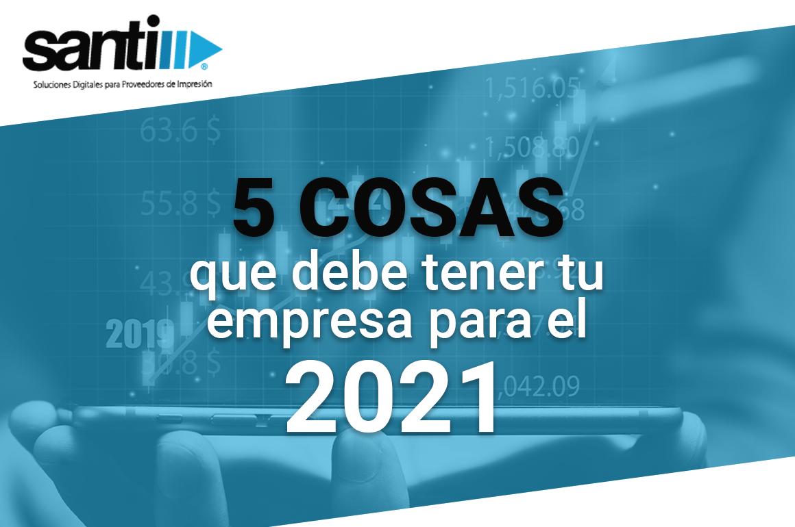5 cosas que tener empresa 2021_SANTI Soluciones_BLOG