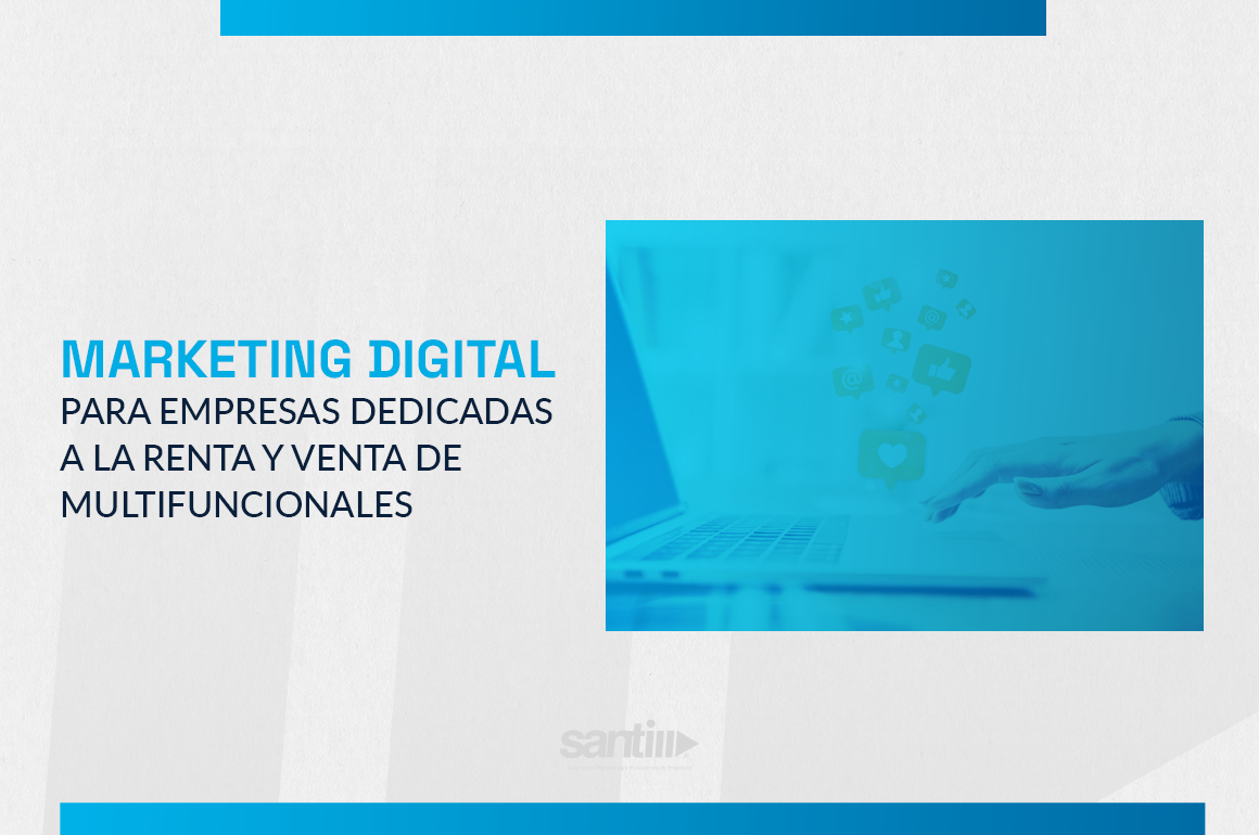 marketing digital para renta de impresoras - santi soluciones - blog