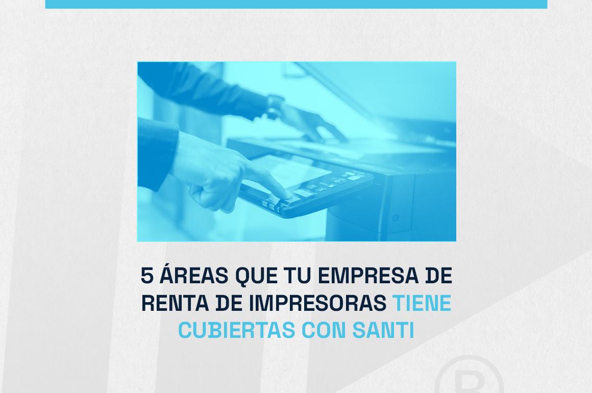 empresa de renta de impresoras con SANTI-blog